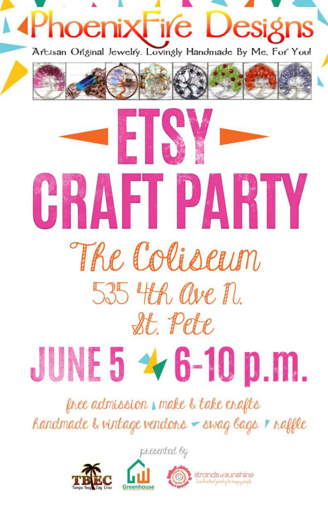 PhoenixFire Designs will be vending at the 2015 Etsy Craft Party at the Coliseum, Downtown St. Petersburg Friday June 5th 2015 from 6-10pm. Free event! Indoor event, things to do, tampa, tampa bay, crafts, art shows, festivals, craft fairs, art fairs