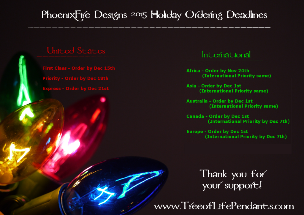 2015 PhoenixFire Designs Holiday Order Deadline, Christmas Shipping Cut off dates and delivery times. Handmade wire wrapped jewelry, tree of life pendants, gift for her, gift guide, handmade holiday etsy.