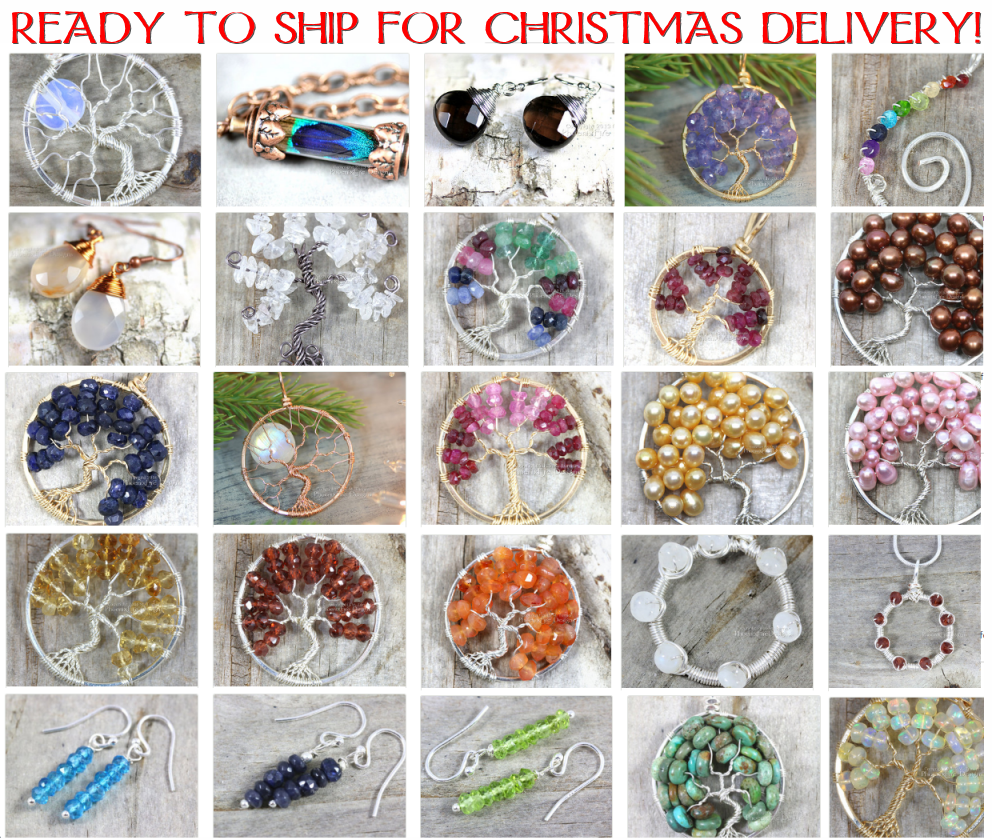 Selection of the 40 handcrafted gifts including our famous Tree of Life Pendants, full moon necklaces, wire wrapped jewelry, gemstone earrings and more which are IN STOCK and ready to ship! Guaranteed Christmas delivery to US addresses if ordered by Dec 18th. Get something unique and special this holiday season!